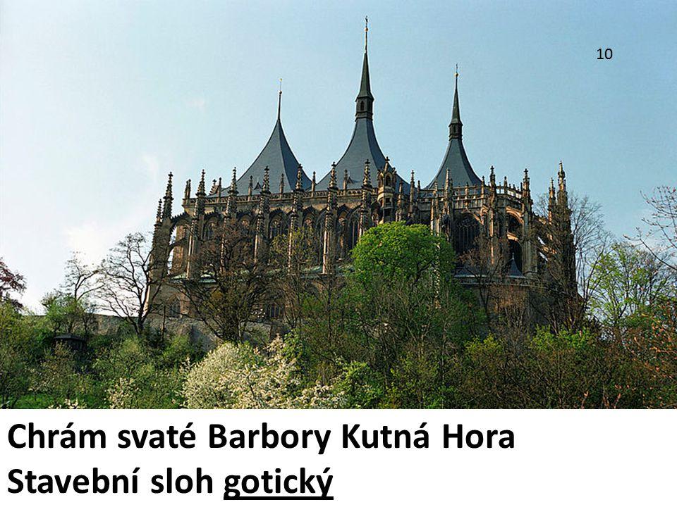 Chrám svaté Barbory Kutná Hora Stavební sloh gotický
