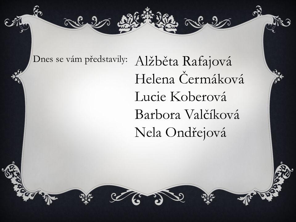 Alžběta Rafajová Helena Čermáková Lucie Koberová Barbora Valčíková