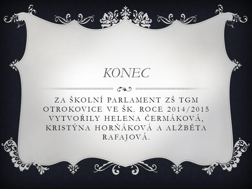 KONEC Za Školní parlament ZŠ TGM Otrokovice ve šk.