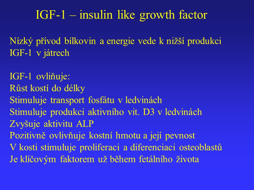 IGF-1 – insulin like growth factor
