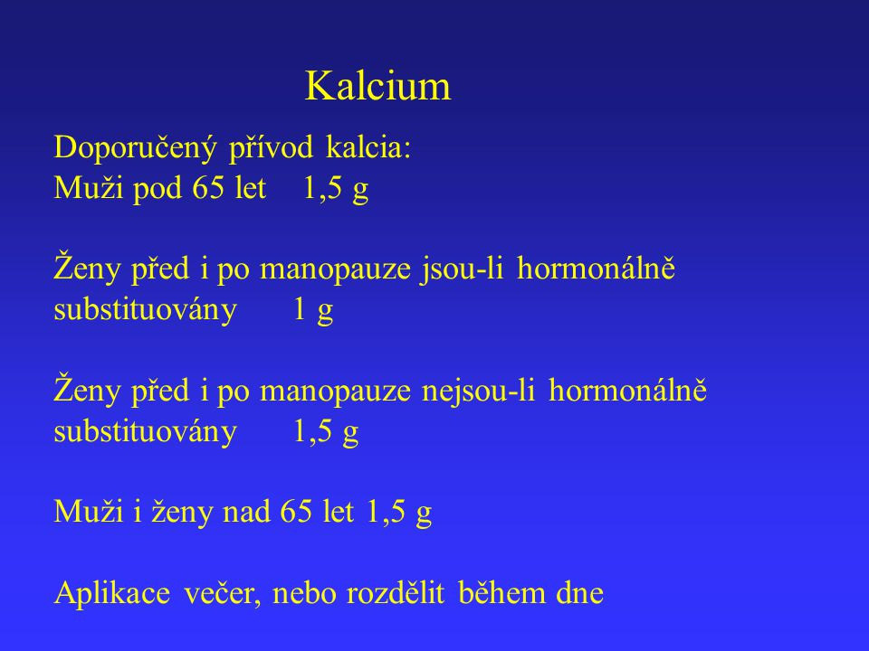 Kalcium Doporučený přívod kalcia: Muži pod 65 let 1,5 g