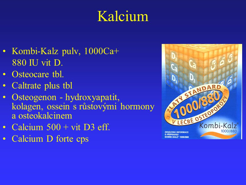 Kalcium Kombi-Kalz pulv, 1000Ca+ 880 IU vit D. Osteocare tbl.