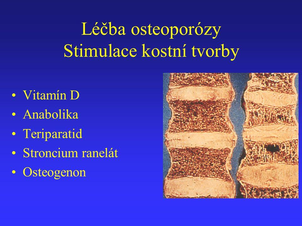 Léčba osteoporózy Stimulace kostní tvorby
