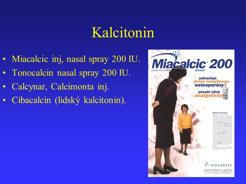 Kalcitonin Miacalcic inj, nasal spray 200 IU.