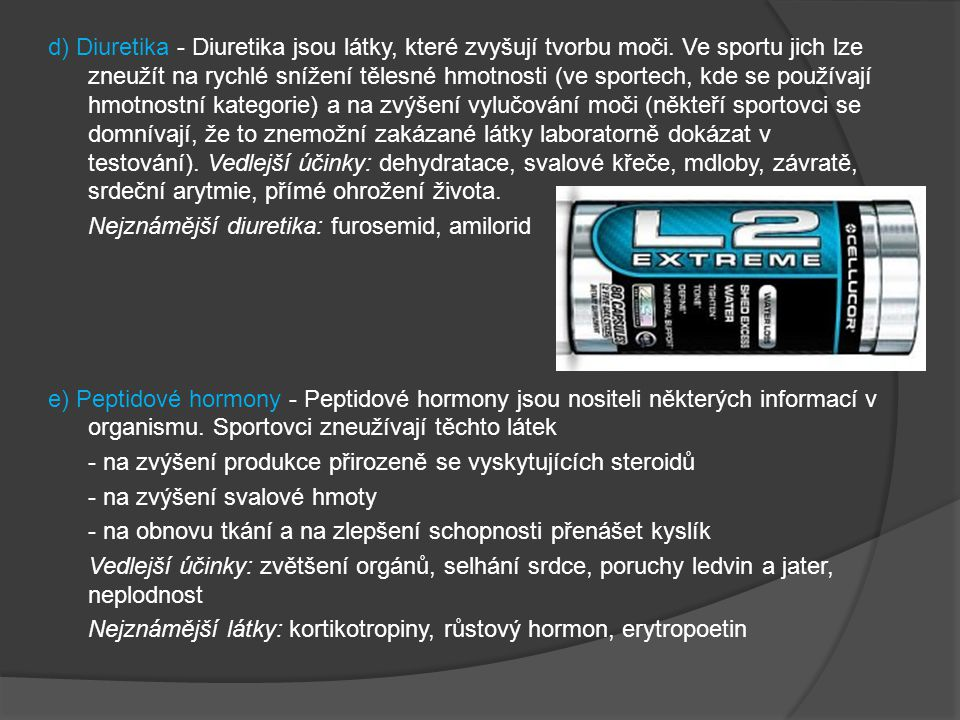 d) Diuretika - Diuretika jsou látky, které zvyšují tvorbu moči