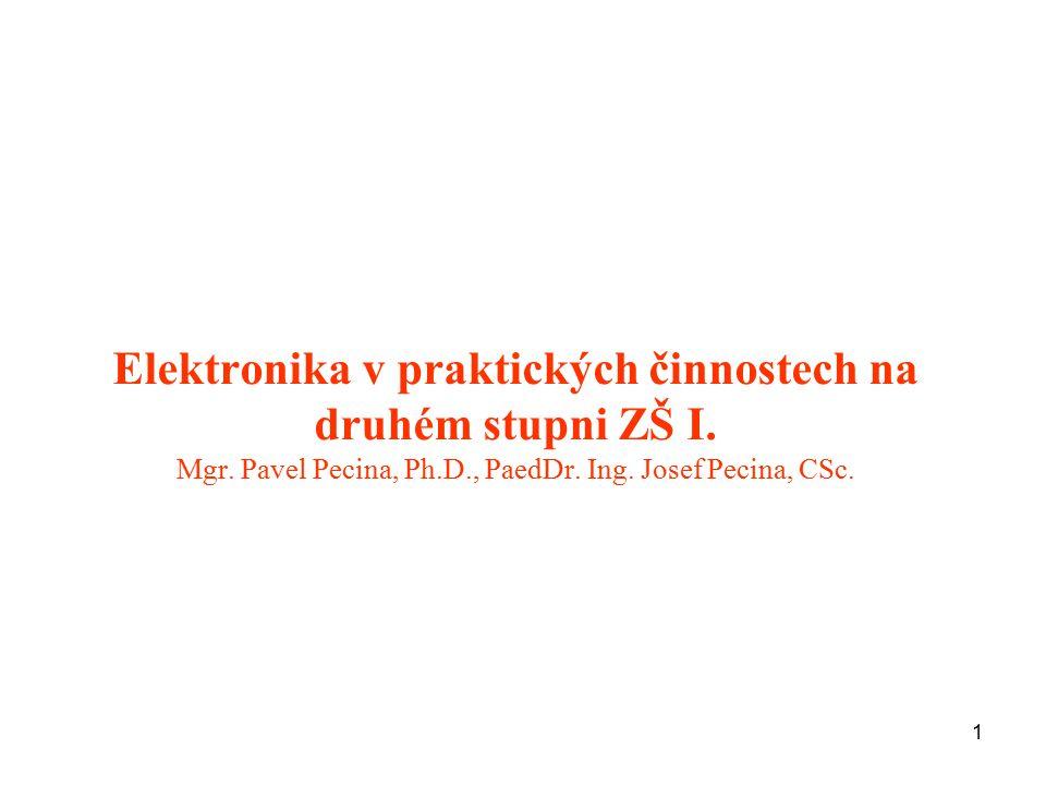 Elektronika v praktických činnostech na druhém stupni ZŠ I. Mgr