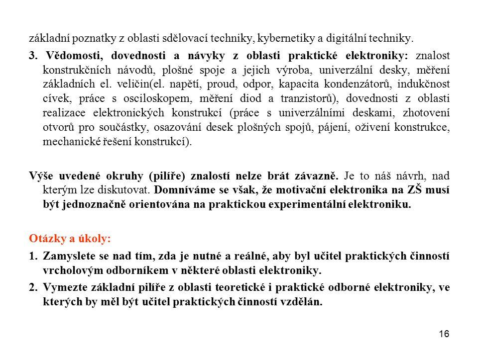 základní poznatky z oblasti sdělovací techniky, kybernetiky a digitální techniky.