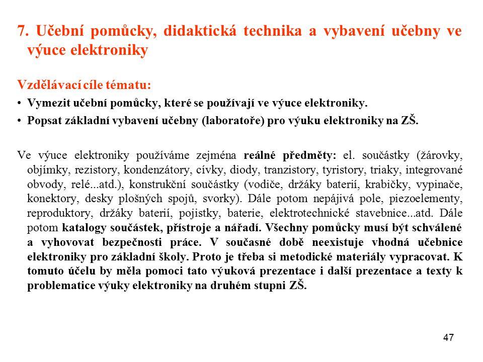 7. Učební pomůcky, didaktická technika a vybavení učebny ve výuce elektroniky