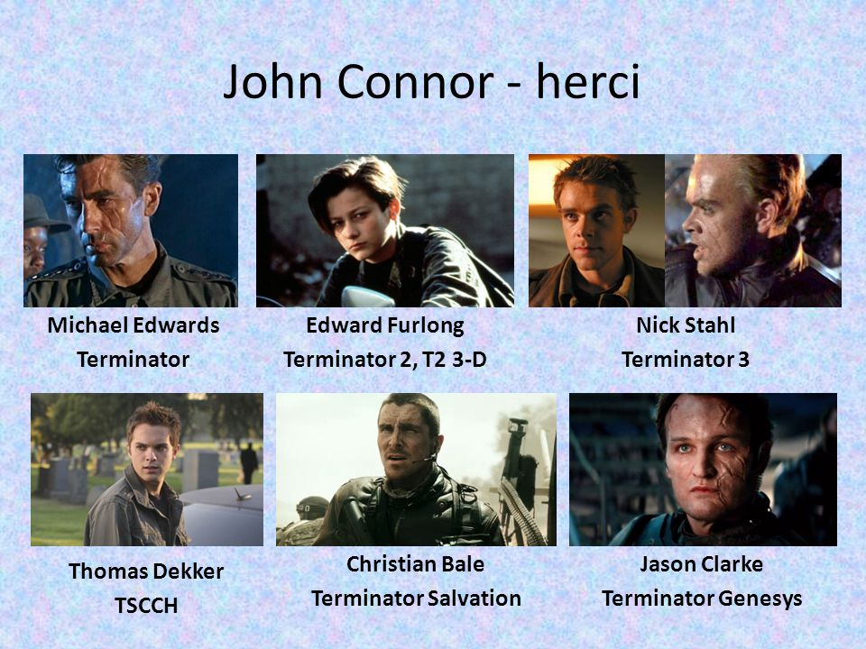 John Connor - herci Michael Edwards Terminator Edward Furlong