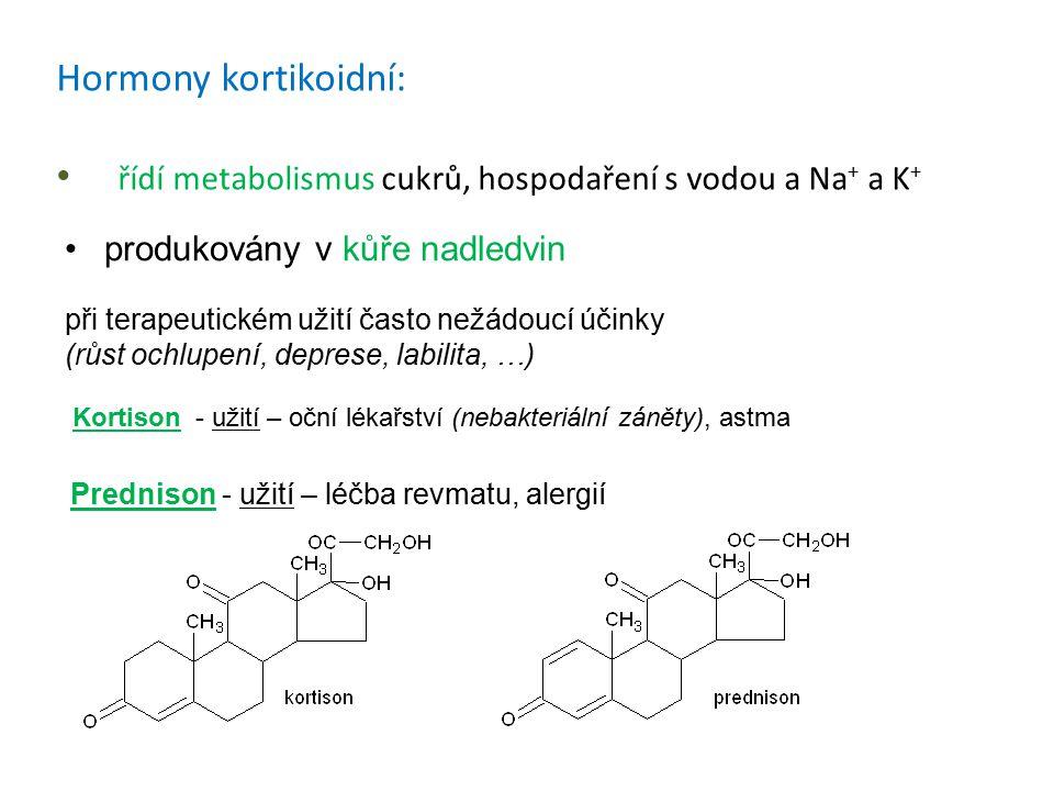 řídí metabolismus cukrů, hospodaření s vodou a Na+ a K+