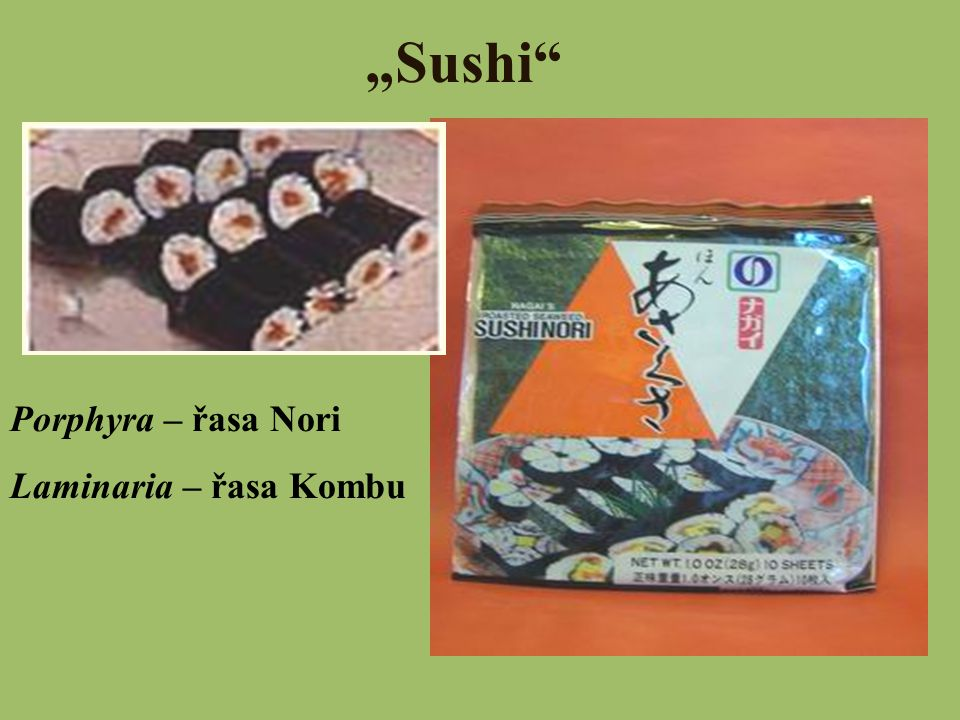 """Sushi Porphyra – řasa Nori Laminaria – řasa Kombu"
