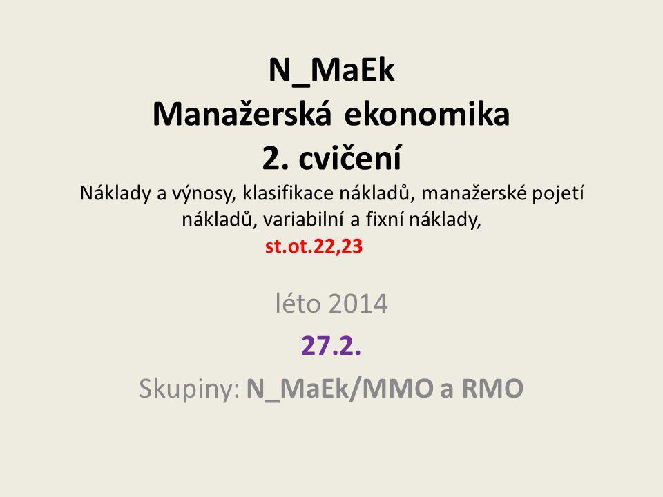 léto 2014 27.2. Skupiny: N_MaEk/MMO a RMO