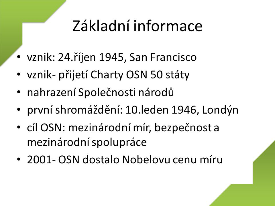 Základní informace vznik: 24.říjen 1945, San Francisco