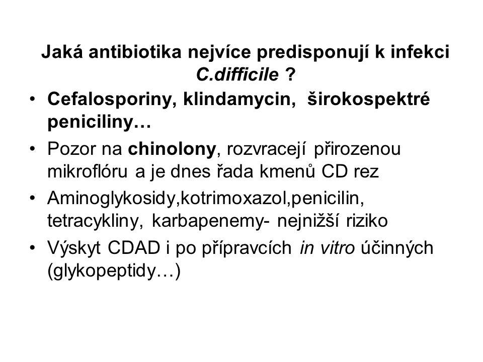 Jaká antibiotika nejvíce predisponují k infekci C.difficile