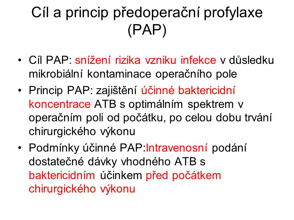 Cíl a princip předoperační profylaxe (PAP)