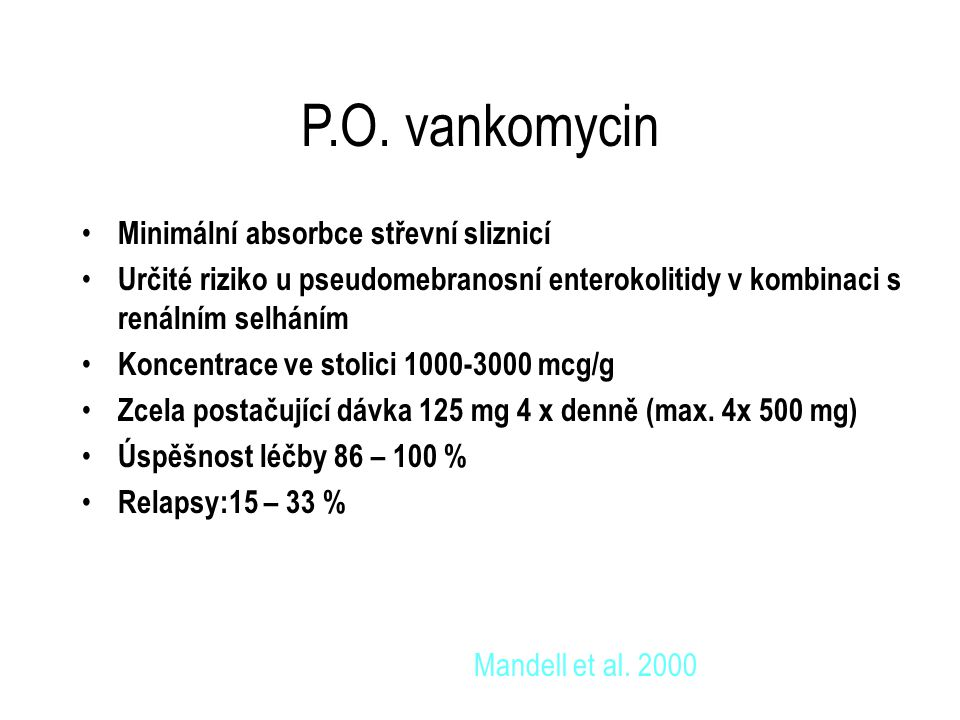 P.O. vankomycin Minimální absorbce střevní sliznicí
