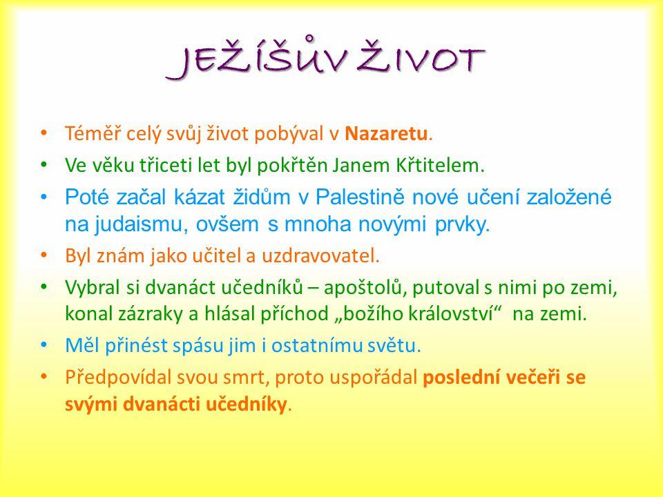 ˚ JEŽÍŠUV ŽIVOT Téměř celý svůj život pobýval v Nazaretu.