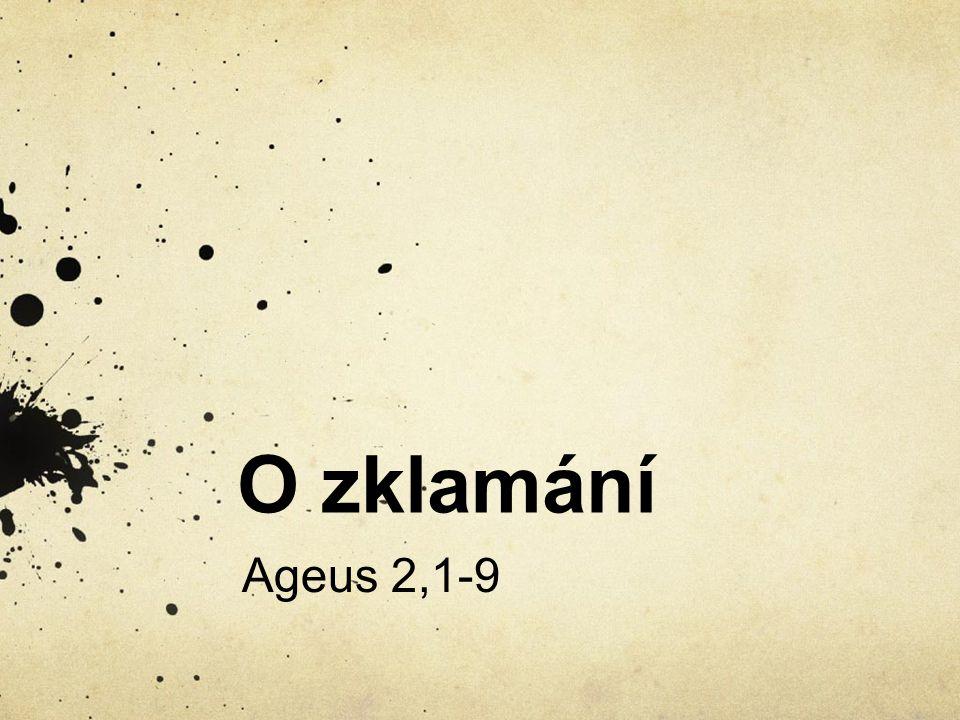 O zklamání Ageus 2,1-9