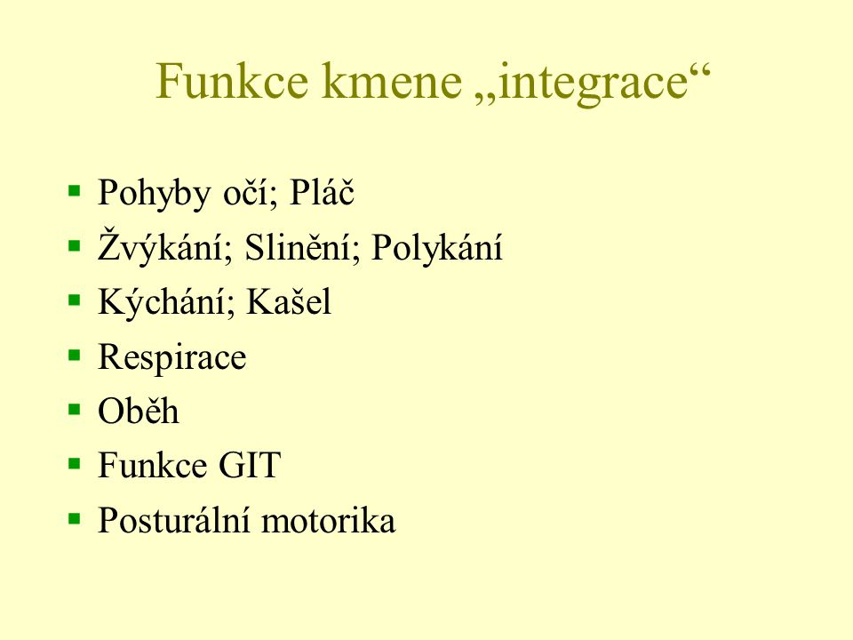 """Funkce kmene """"integrace"""