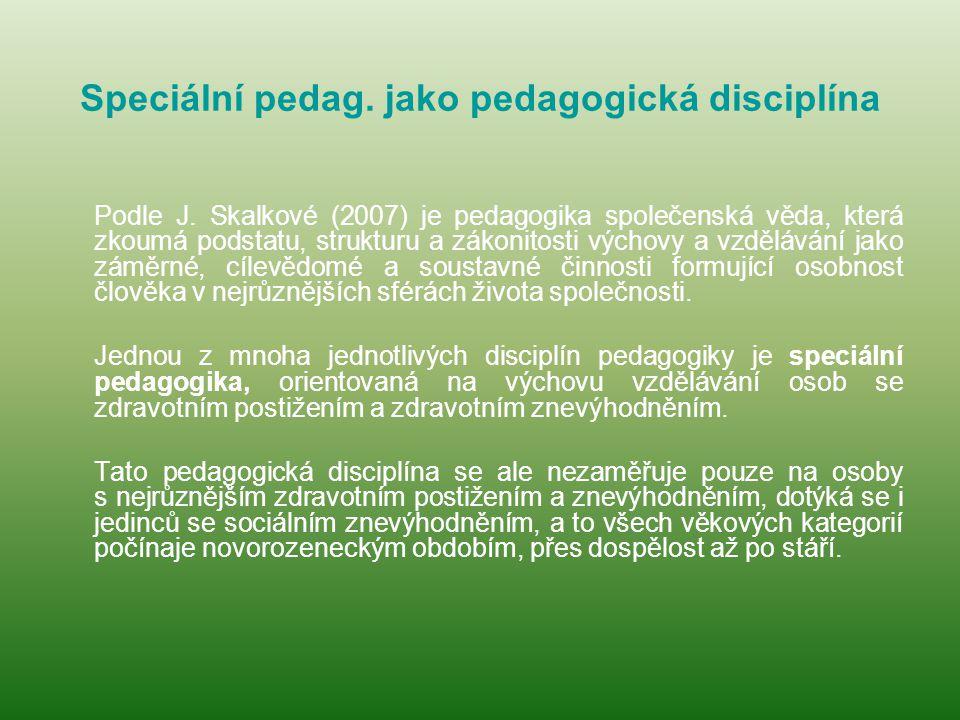 Speciální pedag. jako pedagogická disciplína