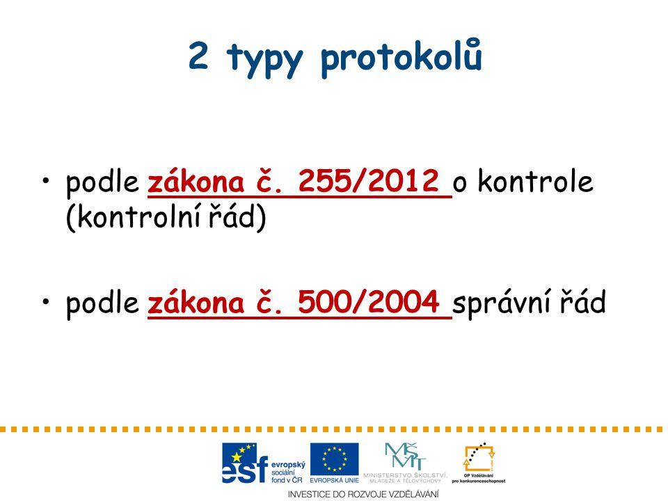 2 typy protokolů podle zákona č. 255/2012 o kontrole (kontrolní řád)