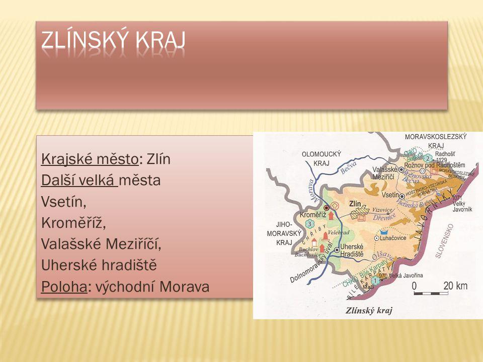 Zlínský kraj Krajské město: Zlín Další velká města Vsetín, Kroměříž,