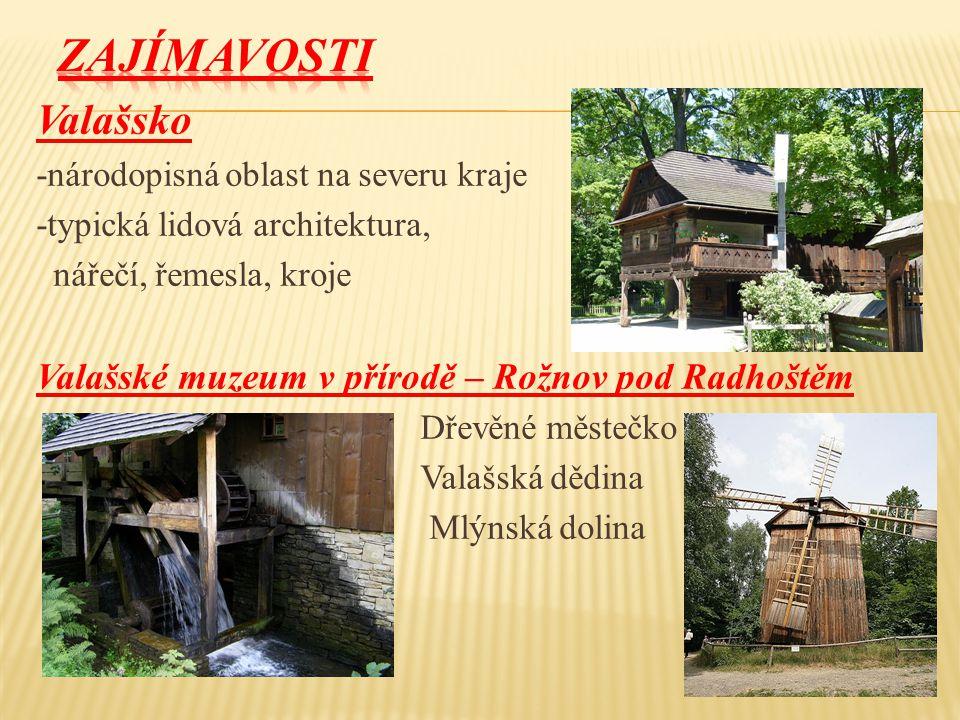 ZAJÍMAVOSTI Valašsko Valašské muzeum v přírodě – Rožnov pod Radhoštěm