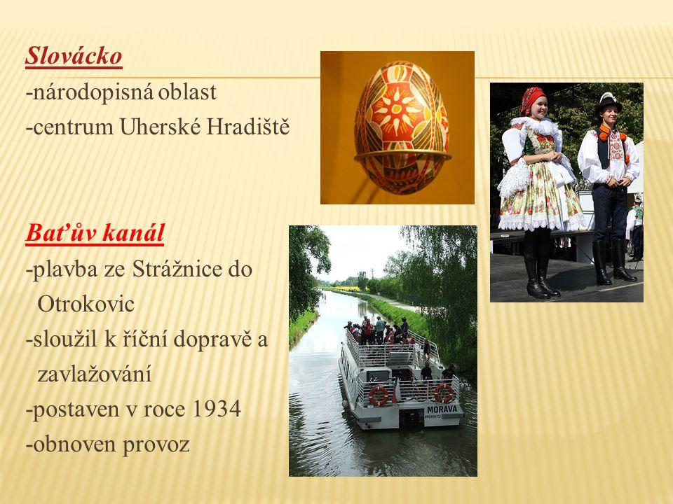 Slovácko Baťův kanál -národopisná oblast -centrum Uherské Hradiště