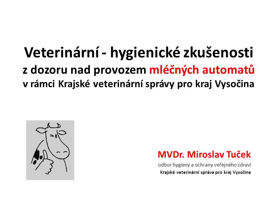 Veterinární - hygienické zkušenosti z dozoru nad provozem mléčných automatů v rámci Krajské veterinární správy pro kraj Vysočina