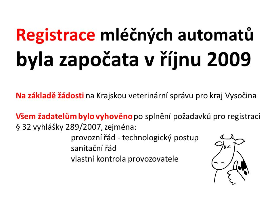 Registrace mléčných automatů byla započata v říjnu 2009