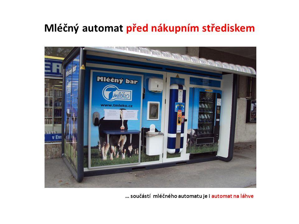 Mléčný automat před nákupním střediskem