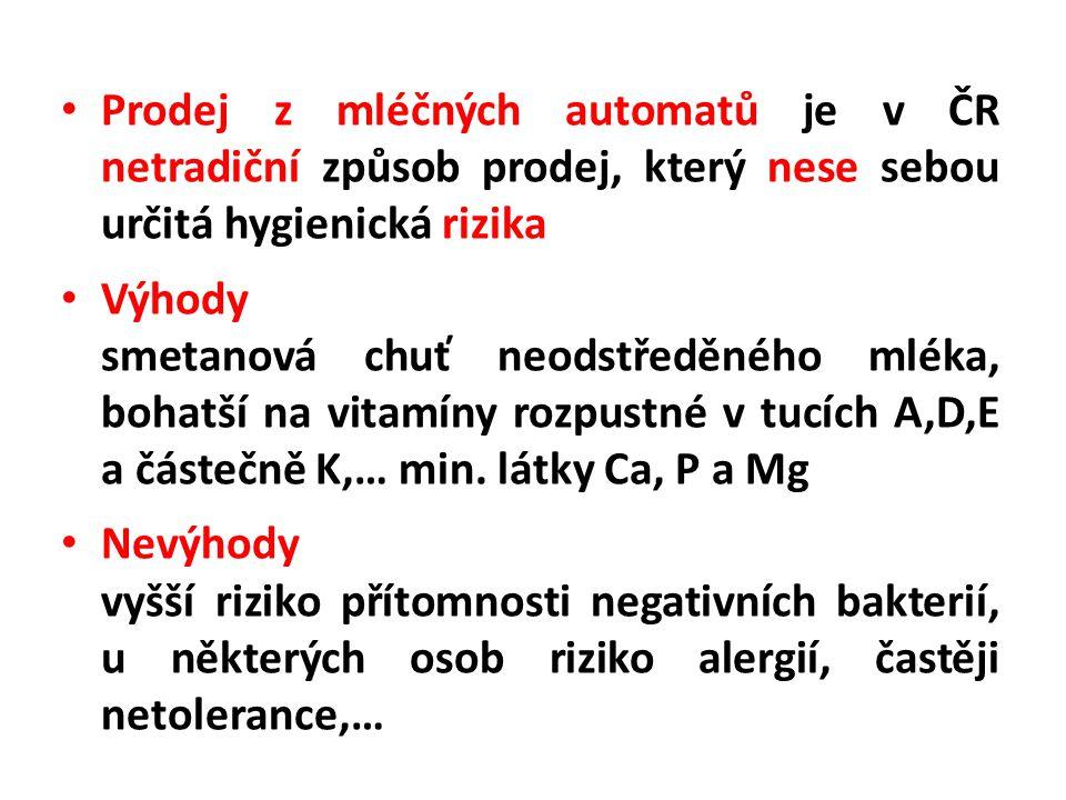 Prodej z mléčných automatů je v ČR netradiční způsob prodej, který nese sebou určitá hygienická rizika