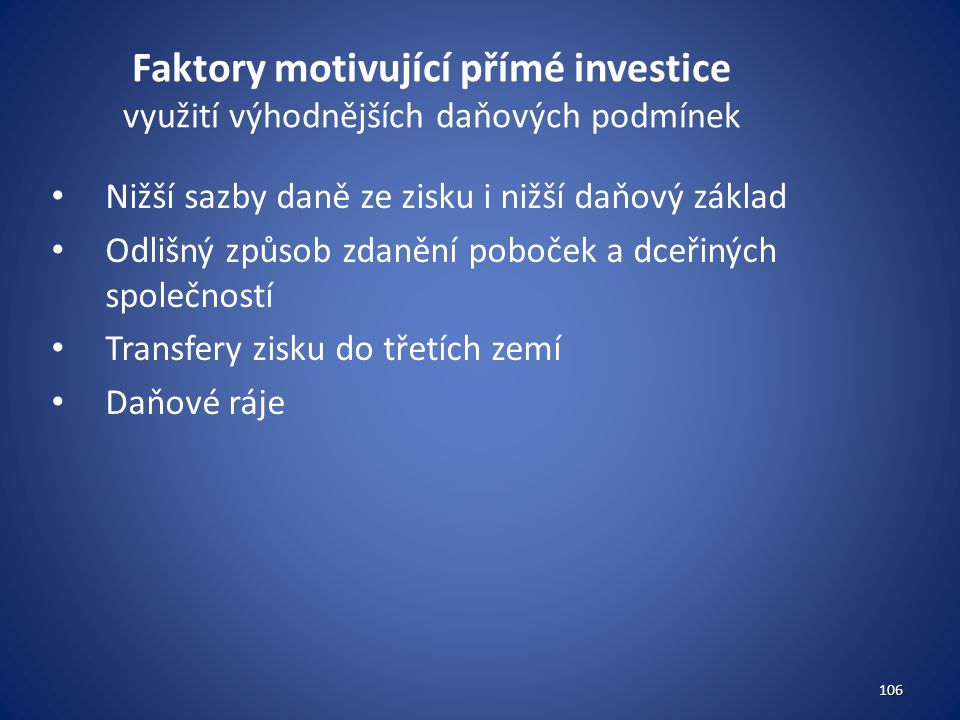 Faktory motivující přímé investice využití výhodnějších daňových podmínek