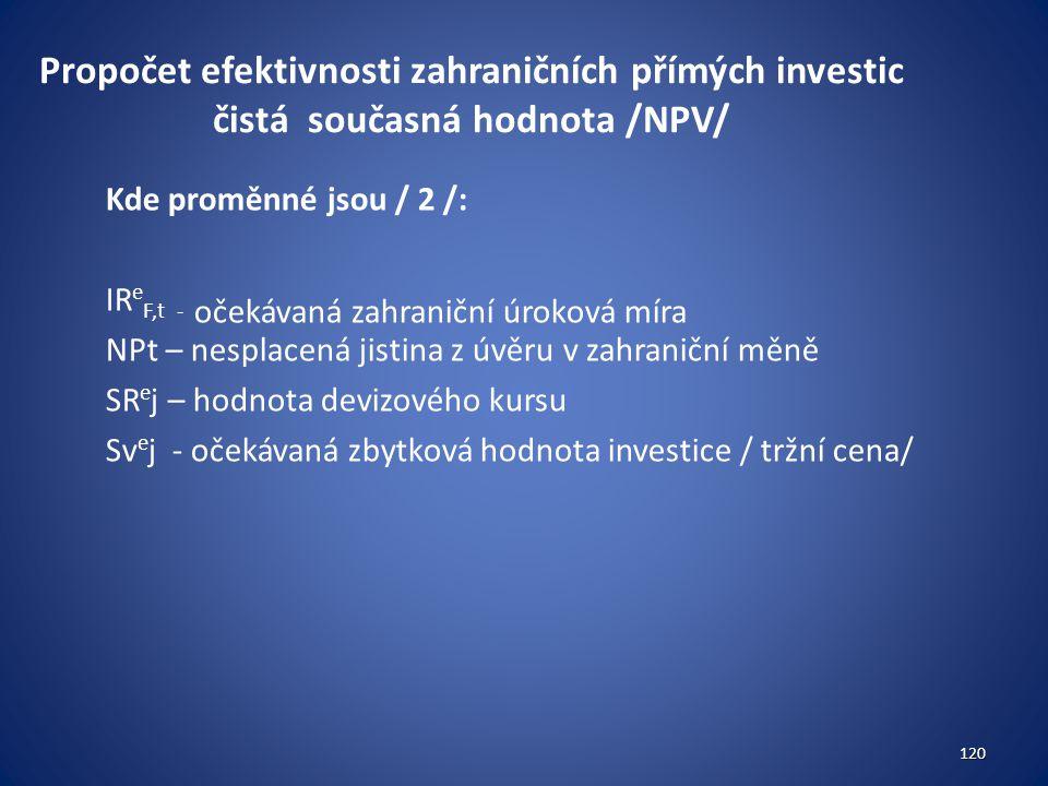 Propočet efektivnosti zahraničních přímých investic čistá současná hodnota /NPV/
