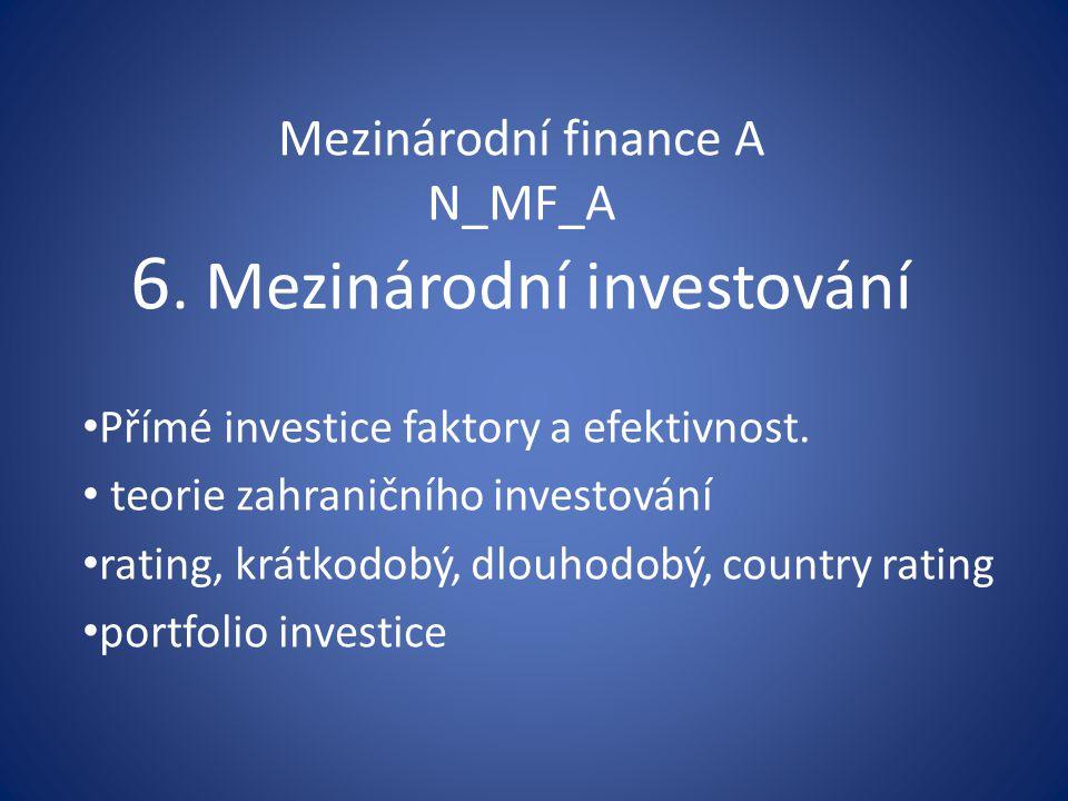 Mezinárodní finance A N_MF_A 6. Mezinárodní investování