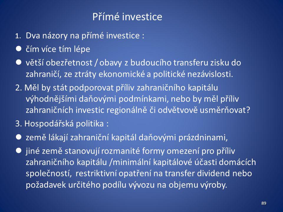 Přímé investice čím více tím lépe