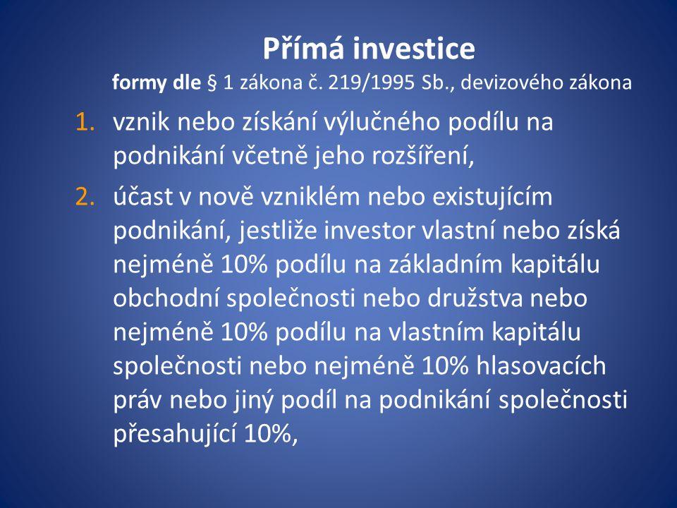 Přímá investice formy dle § 1 zákona č. 219/1995 Sb