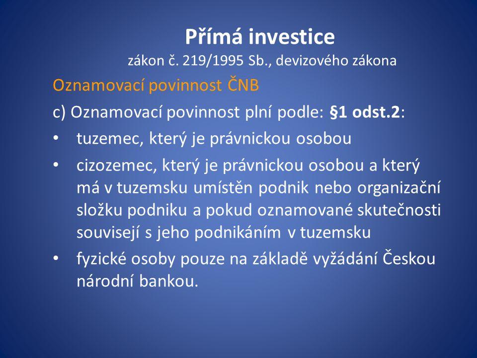 Přímá investice zákon č. 219/1995 Sb., devizového zákona