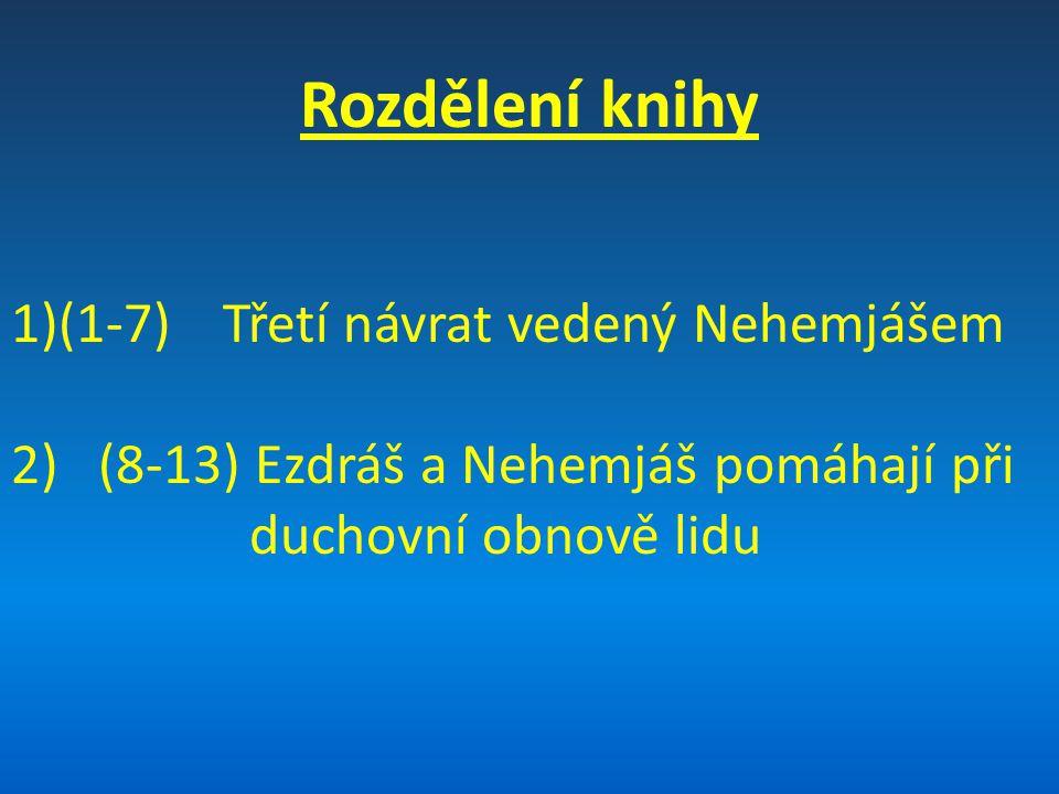 Rozdělení knihy (1-7) Třetí návrat vedený Nehemjášem