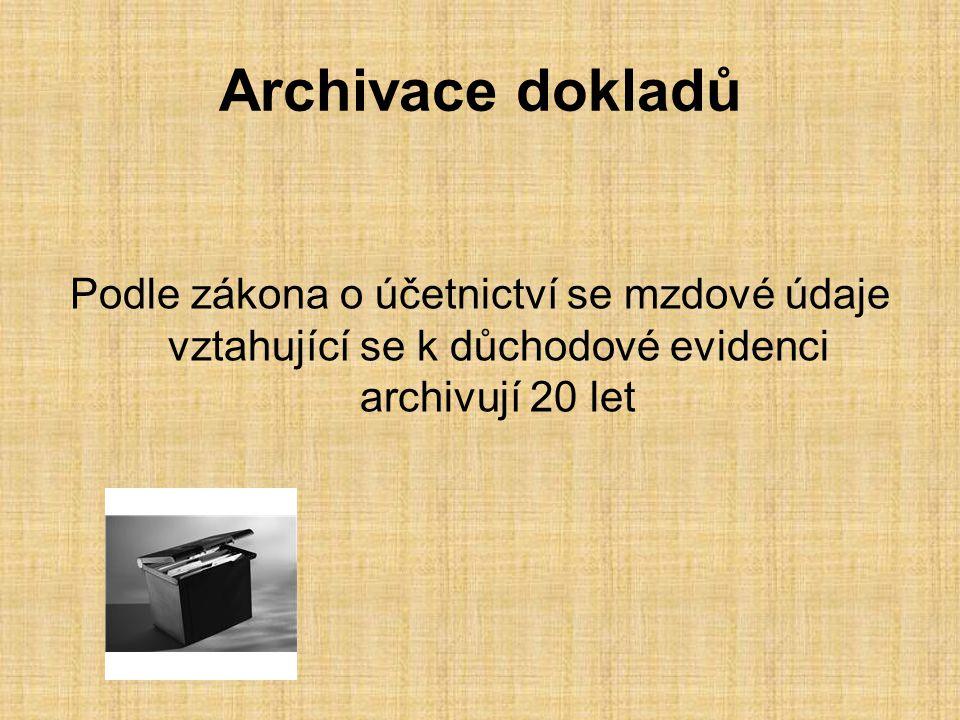 Archivace dokladů Podle zákona o účetnictví se mzdové údaje vztahující se k důchodové evidenci archivují 20 let.