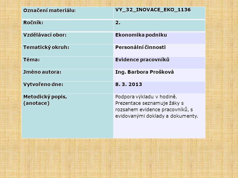 Označení materiálu: VY_32_INOVACE_EKO_1136. Ročník: 2. Vzdělávací obor: Ekonomika podniku. Tematický okruh: