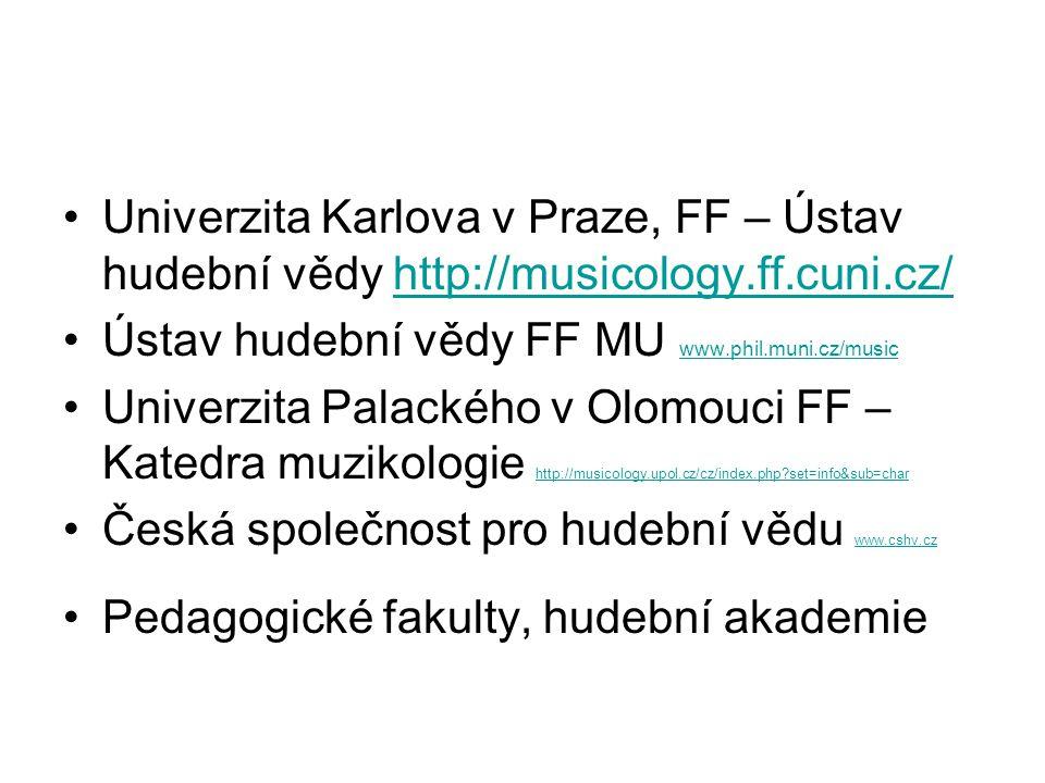 Univerzita Karlova v Praze, FF – Ústav hudební vědy http://musicology