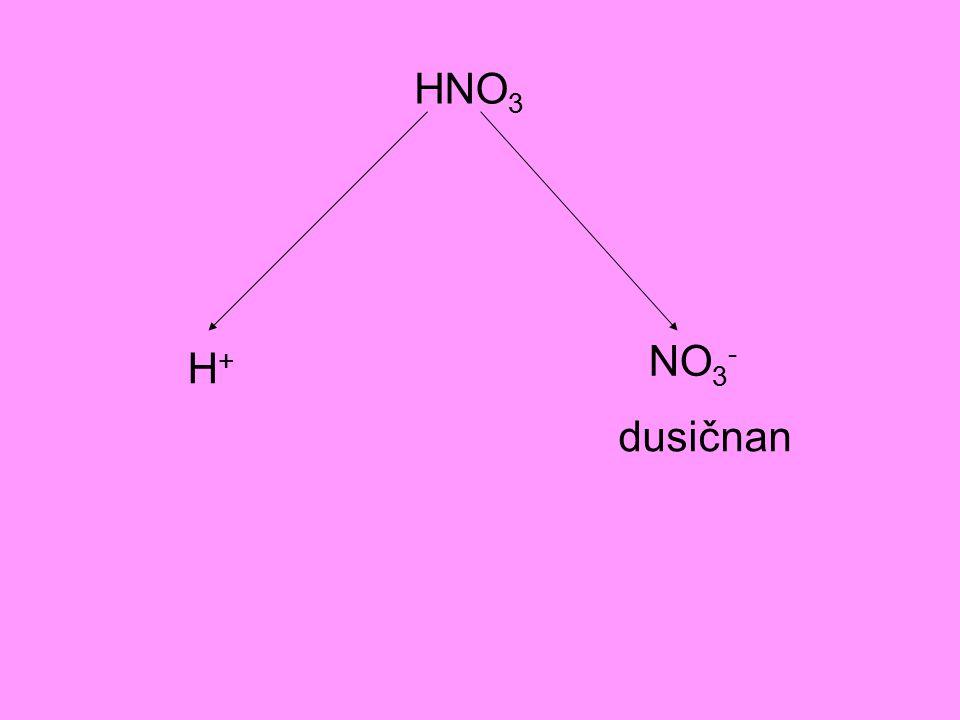 H NO3 NO3- H+ dusičnan