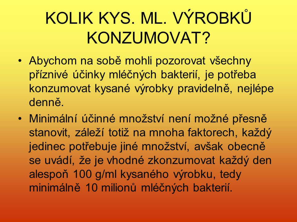 KOLIK KYS. ML. VÝROBKŮ KONZUMOVAT