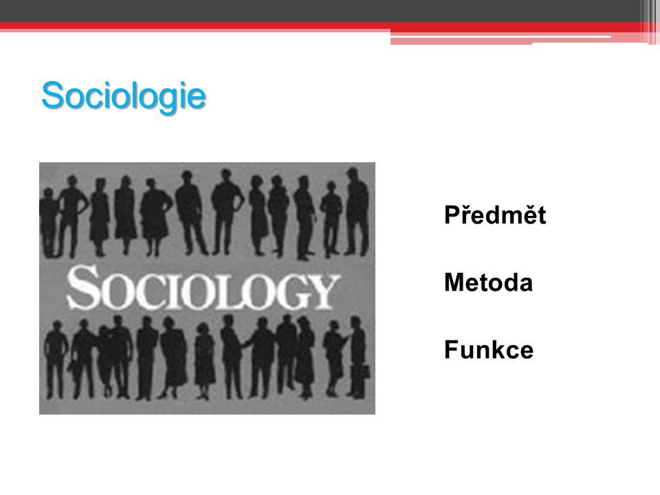 Sociologie Předmět Metoda Funkce