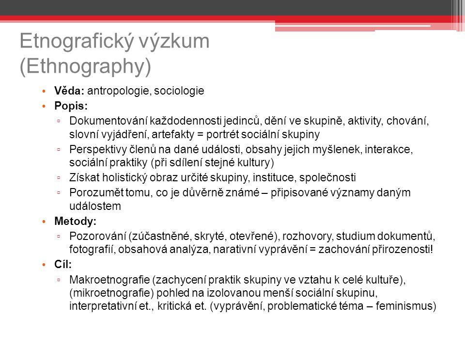 Etnografický výzkum (Ethnography)