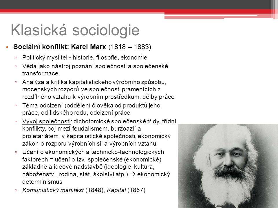 Klasická sociologie Sociální konflikt: Karel Marx (1818 – 1883)