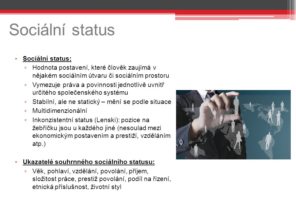 Sociální status Sociální status: