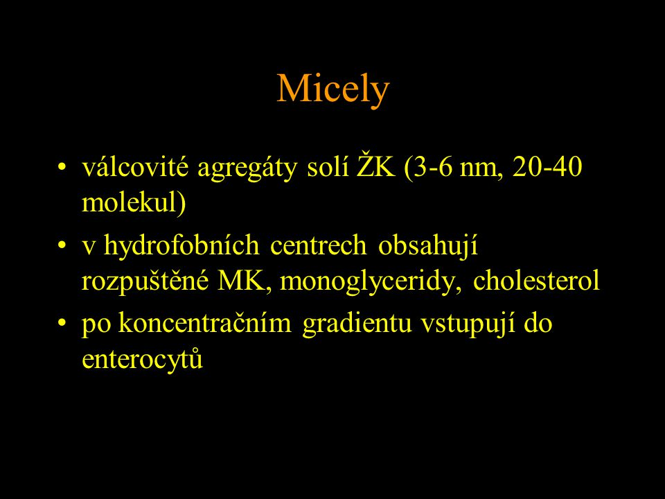 Micely válcovité agregáty solí ŽK (3-6 nm, 20-40 molekul)