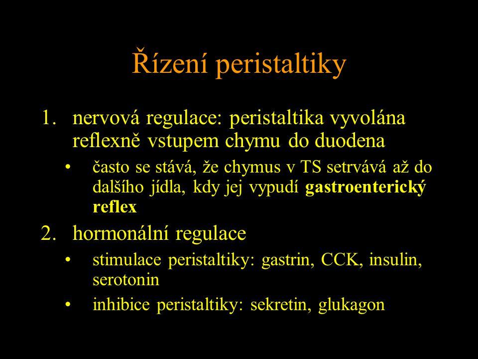 Řízení peristaltiky nervová regulace: peristaltika vyvolána reflexně vstupem chymu do duodena.